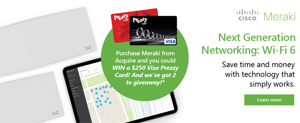 Purchase Meraki from Acquire and you could WIN!